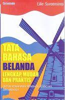 Judul Buku : Tata Bahasa Belanda Lengkap, Mudah dan Praktis (untuk kemahiran membaca, berbicara, dan menulis)