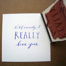 """""""No, but seriously, I really love you."""" stamp"""