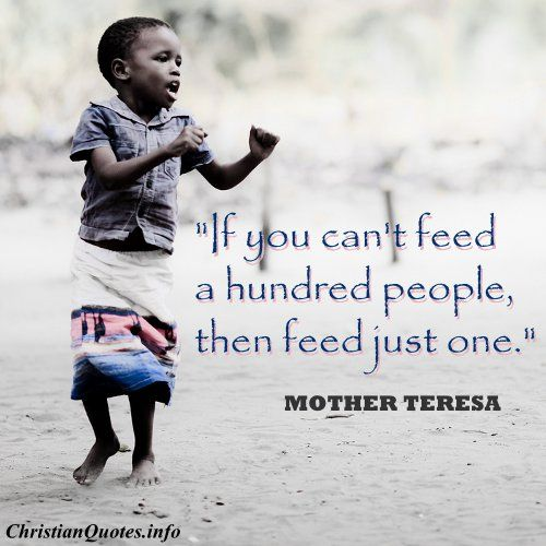 Mother Teresa Christian Quote - Feed Just One