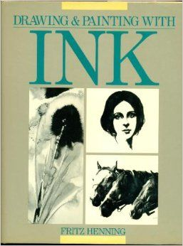 Drawing & Painting With Ink: Fritz Henning: