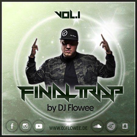 DJ Flowee – FINAL TRAP Vol. 1    #Black #Breakz #Charts #Clb #Dancehall #Disco #DJFlowee #DJFlowee #FINALTRAPVol1 #Fun #House #Internetradio #Mixtape #Party #Radio #Redbull #Rock #Top #Trap #Twerk #Webradio #Musik #Hiphop #House #Webradio #Breakzfm