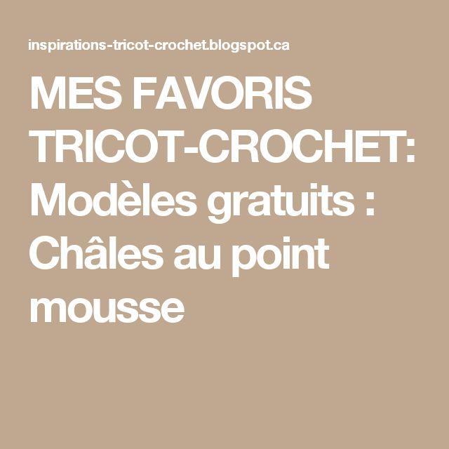 MES FAVORIS TRICOT-CROCHET: Modèles gratuits : Châles au point mousse