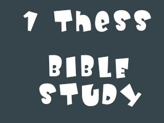 1 Thessalonians Bible Study - 8 Week Study plus a discussion of New Testament eschatology