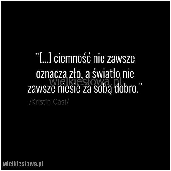 Ciemność nie zawsze oznacza zło... #Cast-Kristin,  #Dobro-i-sprawiedliwość