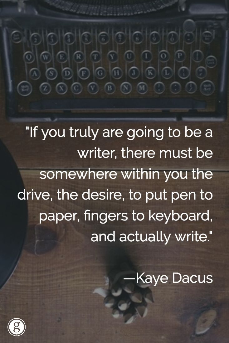 How bad do you want to be a writer? Do you want it bad enough to actually write?