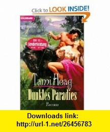 Dunkles Paradies. (9783442431915) Tami Hoag , ISBN-10: 3442431913  , ISBN-13: 978-3442431915 ,  , tutorials , pdf , ebook , torrent , downloads , rapidshare , filesonic , hotfile , megaupload , fileserve