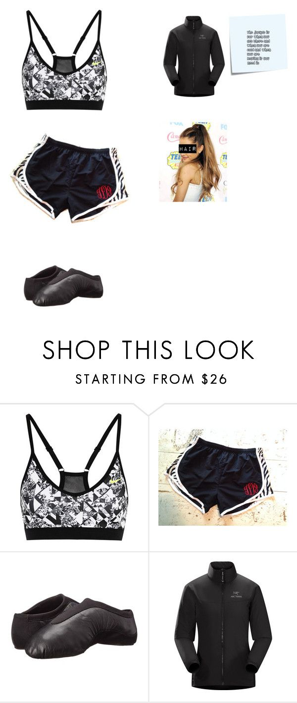 """""""Dance practice outfit"""" by unicorngirl0499 on Polyvore featuring NIKE, Bloch, Arc'teryx and Post-It"""