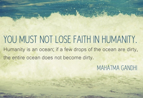 You must not lose faith in humanity #quote | via IgnatianSolidarityNetwork