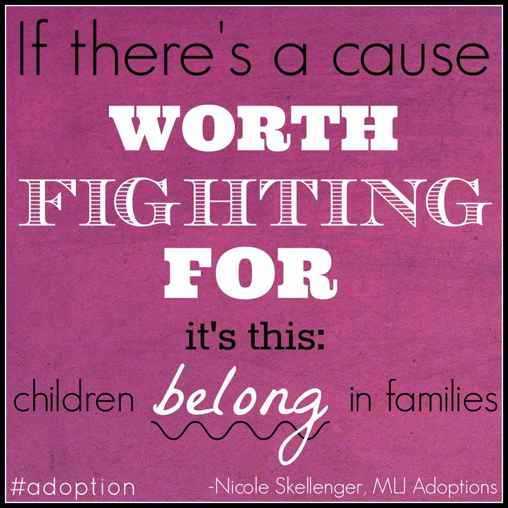 """""""If there's a cause worth fighting for it's this: children belong in families."""" - Nicole Skellenger of MLJ Adoptions."""