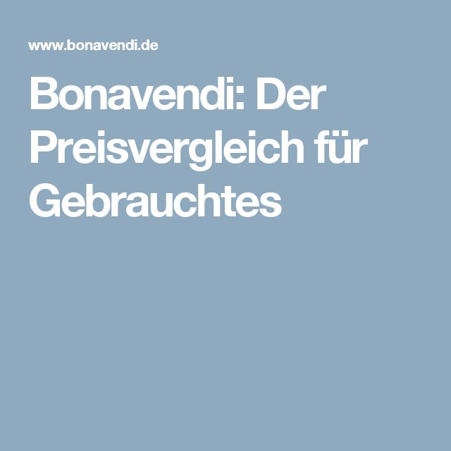 Bonavendi: Der Preisvergleich für Gebrauchtes