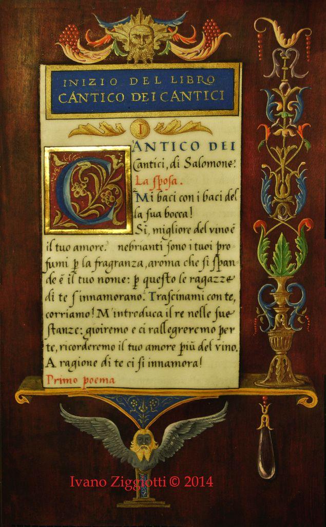 Il Cantico dei cantici, pagina iniziale. Manoscritto di Ivano Ziggiotti 2014