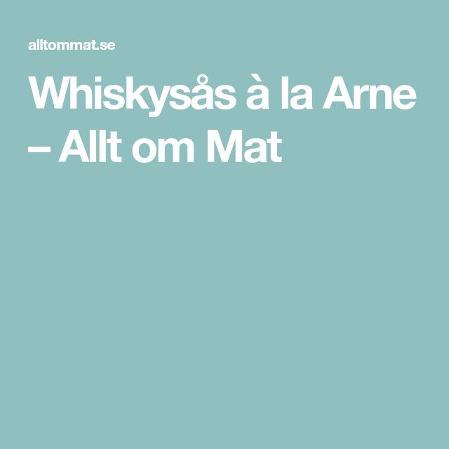 Whiskysås à la Arne – Allt om Mat