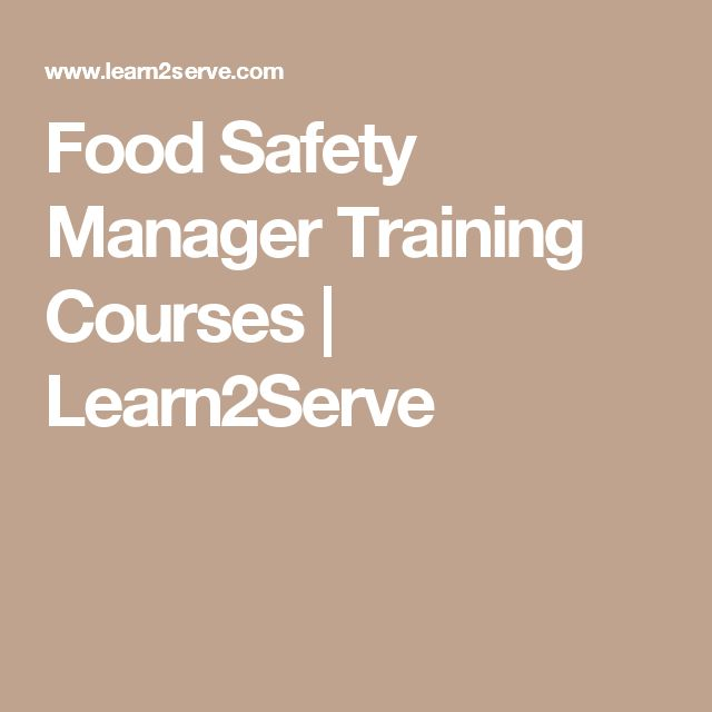 Food Safety Manager Training Courses | Learn2Serve #Taxing #Nature & Good Behavior through Mandatory #Certifications