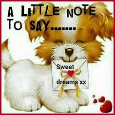 Goodnight sweet friends❤️God bless and sweet dreams❤️Love you x o x o Thank you sweet Annie. Ly