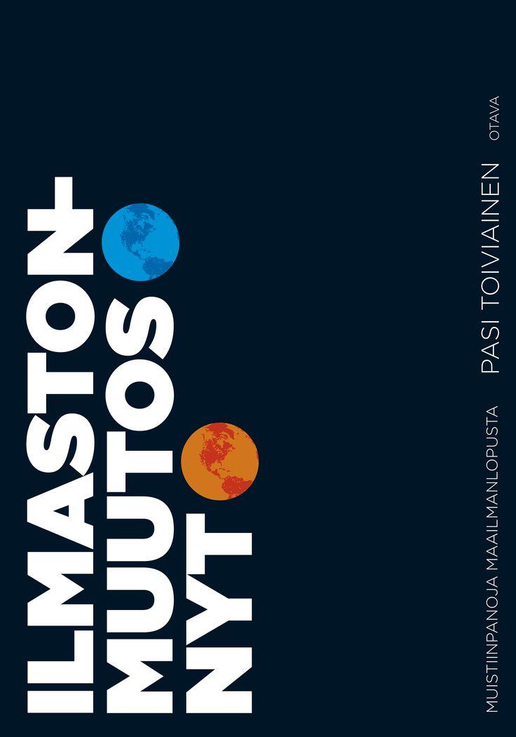 Title: Ilmastonmuutos nyt | Author: Pasi Toiviainen | Designer: