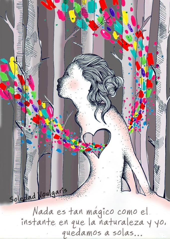 Me desperté pensando que los bosques CURAN, no importa cual sea el dolor, el engaño, la duda, o el miedo... los bosques curan. Los árboles son sabios y sanan. Existe un momento que amo de la naturaleza, y es justamente cuando bajo la marcha, me siento y nos encontramos. Si tuviera que mostrarlo, mi sueño se vió algo así.