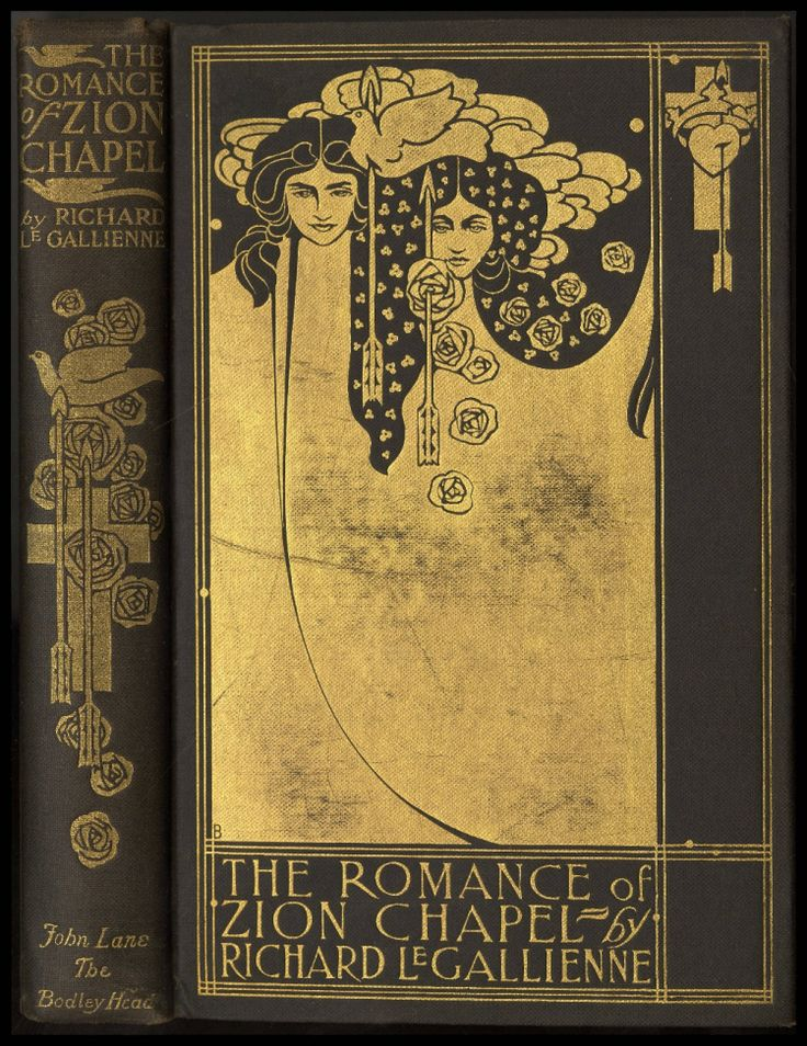 "Cover and binding of ""The Romance of Zion Chapel"" (1898) by Richard Le Gallienne. Designed by Will Bradley (1868-1962). Image courtesy University of North Carolina at Greensboro."