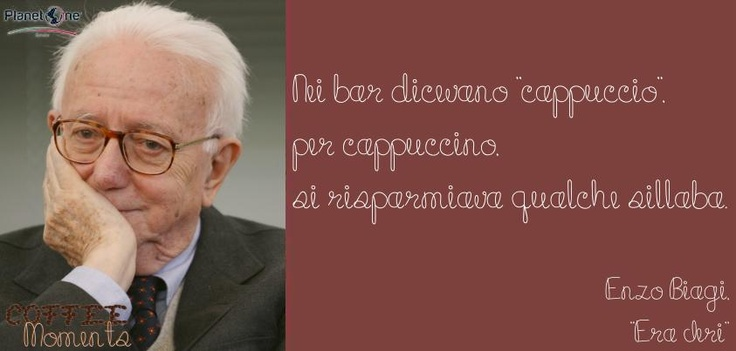 Enzo Biagi http://www.planetone.it/category/aforismi/