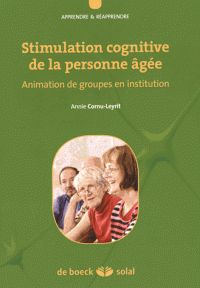 Stimulation cognitive de la personne âgée. Animation de groupes en institution