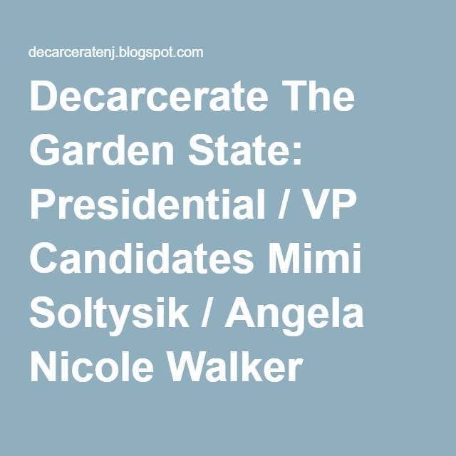 Decarcerate The Garden State: Presidential / VP Candidates Mimi Soltysik / Angela Nicole Walker (Socialist Party USA)…