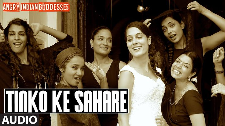 """Tinko Ke Sahare"" Full Song (Audio) | Angry Indian Goddesses | T-Series"