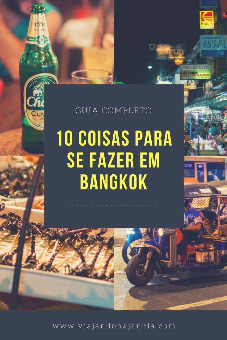 Neste post listamos 10 coisas imperdíveis para fazer/conhecer em Bangkok. Não perca!