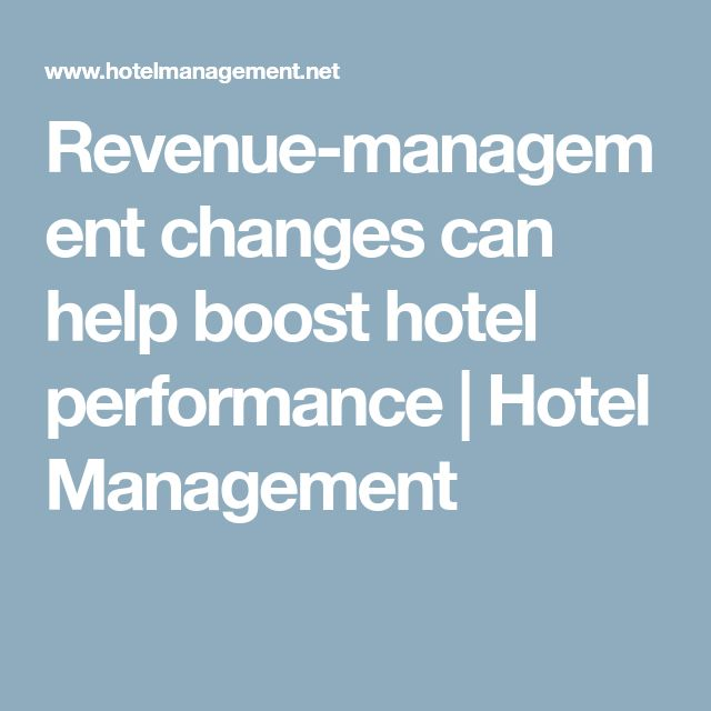 Revenue-management changes can help boost hotel performance  | Hotel Management
