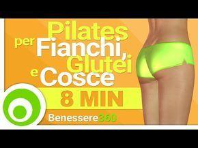 Pilates per Fianchi, Glutei e Cosce. 8 Minuti di Esercizi per Modellare e Rassodare - YouTube
