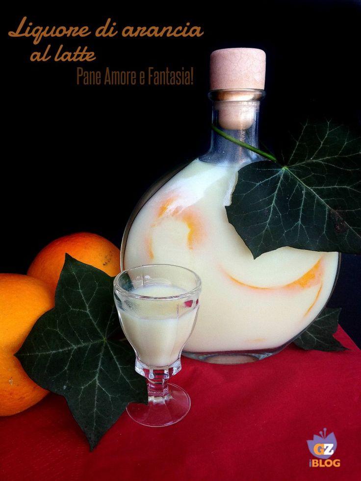 Liquore di arancia al latte   Pane Amore e Fantasia!