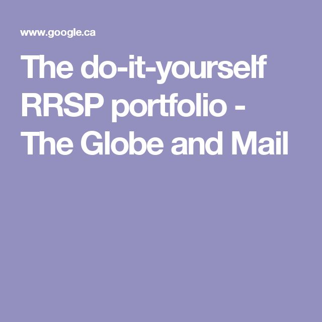 The do-it-yourself RRSP portfolio - The Globe and Mail