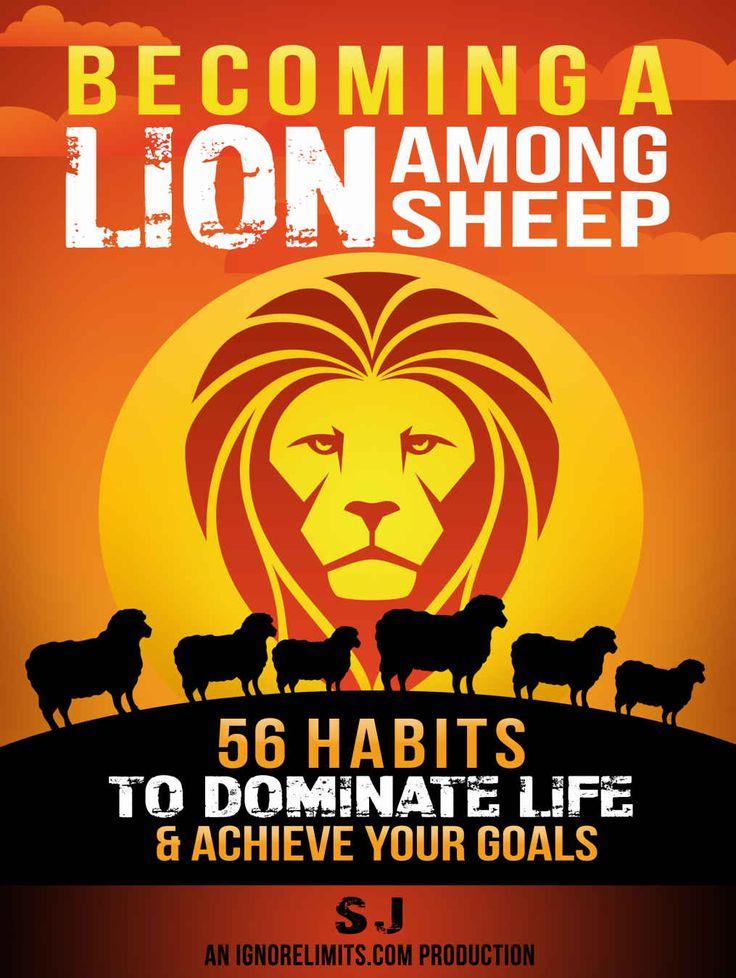 Becoming A Lion Among Sheep: 56 Habits To Dominate Life & Achieve Your Goals (Self Discipline, Increase Confidence, Alpha Male, Build Muscle, Increase ... Confidence Hacks, How To Get Shredded) eBook: S J, Ignore Limits: Amazon.com.au: Kindle Store
