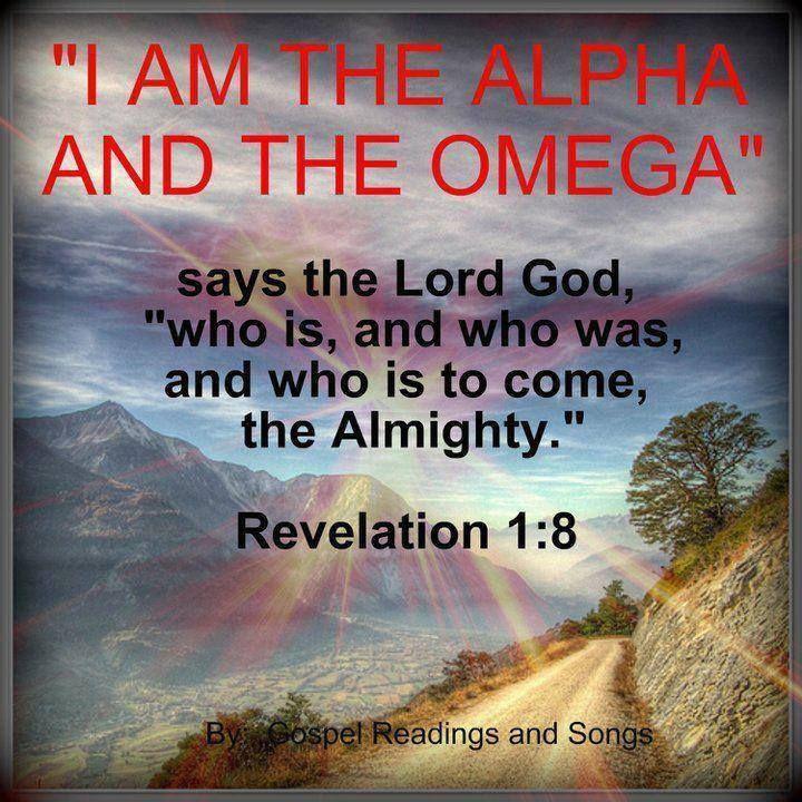 """I Am The Alpha And The Omega, Saith The Lord God, Who Is"