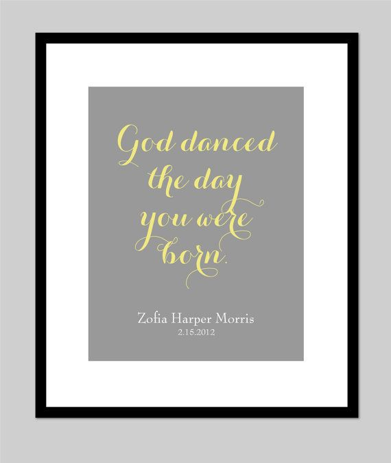 "God Danced the Day You were Born - with custom baby name/ birthdate - custom colors - 8""x10"" print"