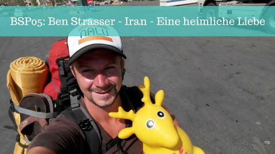"""Ben ist Reiseblogger bei """"Ben um die Welt"""" und erzählt uns Reisegeschichten aus dem Iran. Beste Reise Tipps zum Trampen und warum er sich so in das Land verliebt hat."""
