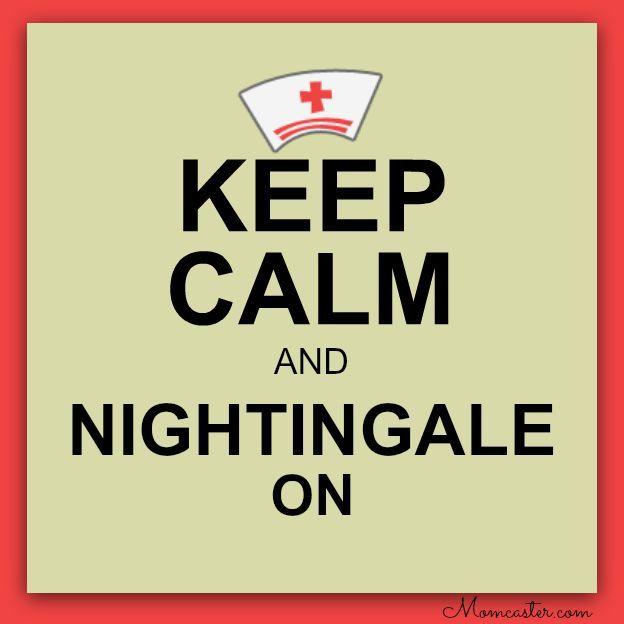 Keep Calm and NIghtingale On #Nursebuff #Nurse #Quote