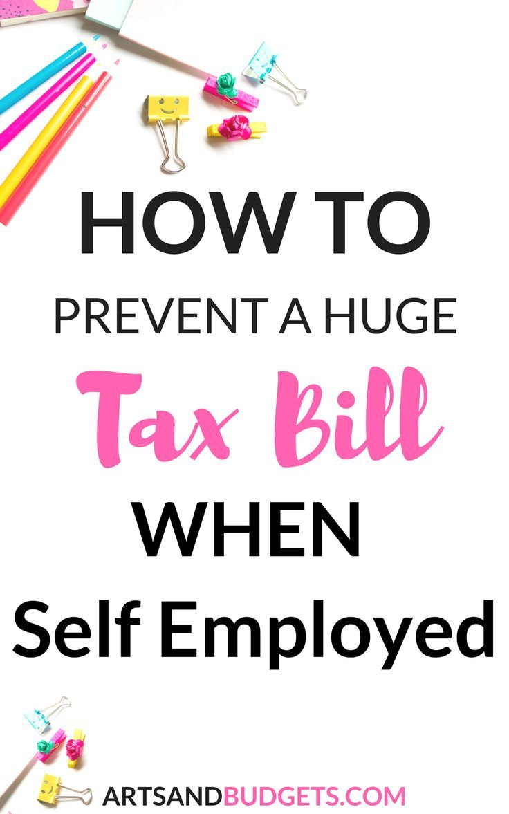 How To Prevent A Big Tax Bill While Being Self Employed Small