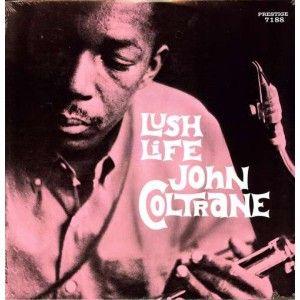 http://nypl.bibliocommons.com/item/show/18719485052_lush_life John Coltrane | Lush Life