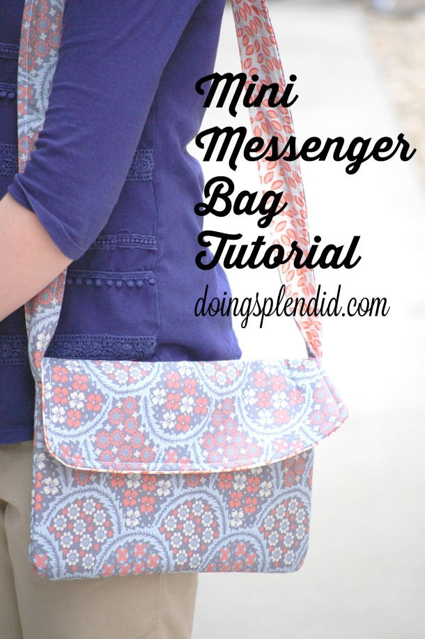 Mini Messenger Bag Tutorial.  A complete step-by-step guide to creating your own bag with a free pattern included! :)
