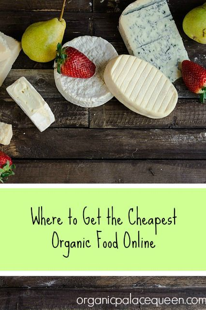 Where to Get the Cheapest Organic Food Online - Organic Palace Queen