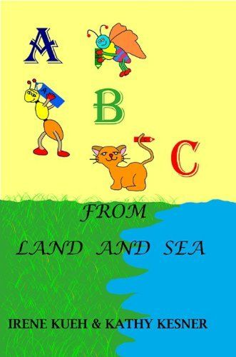 ABC From Land And Sea by Irene  Kueh & Kathy Kesner Only $0.99 Click Here: www.amazon.com/dp/B004SHJGZG #ABC #alphabets #children #picture book #animals