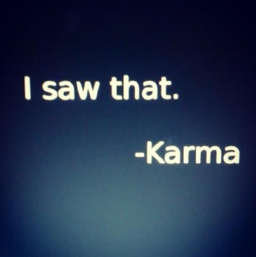 89 best karma is a bitch images on pinterest for All about karma