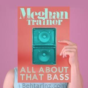 دانلود آهنگ خارجی سبک پاپ با نام Meghan Trainor - All About That Bass | بهترینز