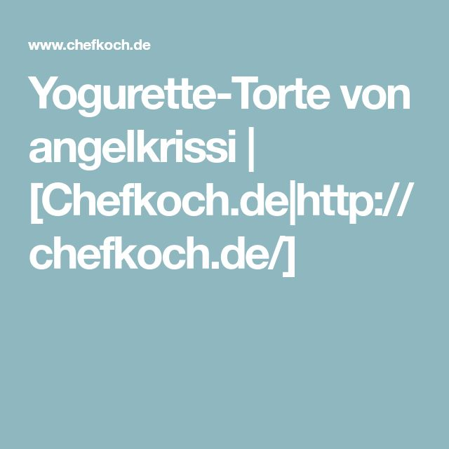 Yogurette-Torte von angelkrissi | [Chefkoch.de|http://chefkoch.de/]