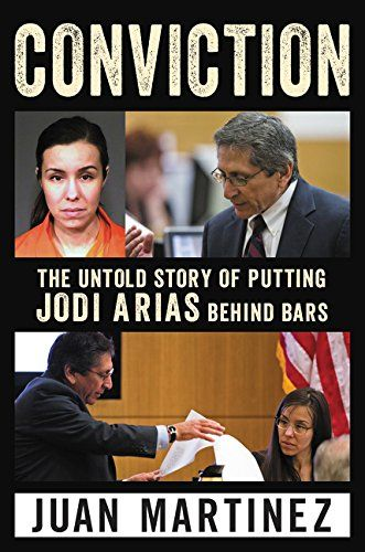 Conviction: The Untold Story of Putting Jodi Arias Behind Bars - http://darrenblogs.com/2016/03/conviction-the-untold-story-of-putting-jodi-arias-behind-bars/