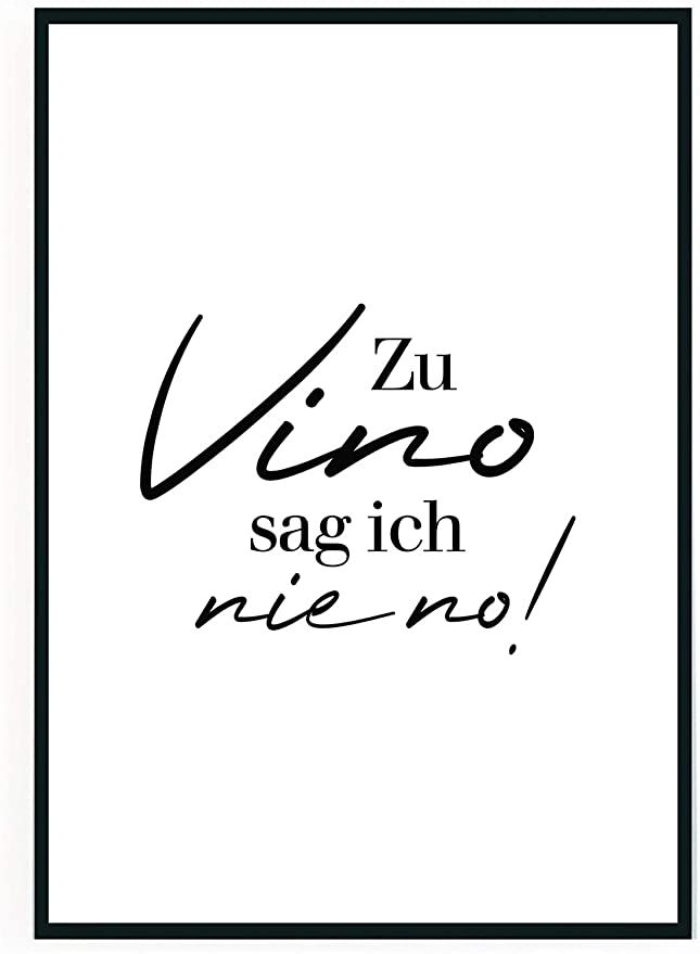 Moebeldeal Poster Bild Din A4 Zu Vino Sag Ich Nie No Plakat Spruch Lustiges Wein Geschenk Wine Spruche Typografie Schwarz W In 2020 Wein Geschenk Typografie Bilder