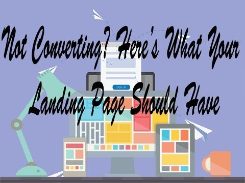 Not Converting? Here's What Your Landing Page Should Have