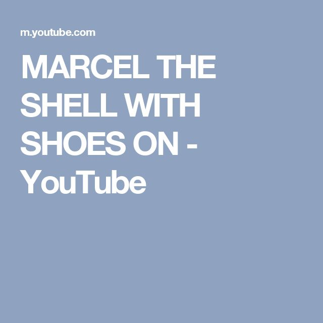 MARCEL THE SHELL WITH SHOES ON - YouTube