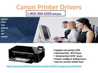 If you don't know about Canon Printer Drivers, then make a call on our toll-free number 1-850-366-6203. Your call will be responded by our well-known technicians who will tell you about this laser printer in a detailed way. All your queries will be fixed up by our tech support executives and you will be provided a cent-percent solution. And much more.click on : http://www.monktech.net/canon-printer-technical-support-number.html