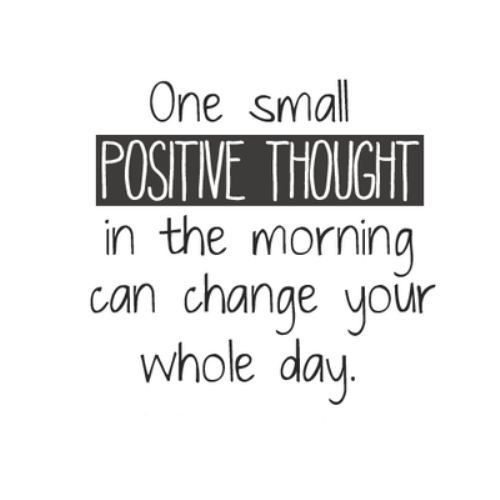 Speak positivity in to yourself every morning. It'll set your day off to the…