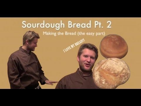 Homemade Sourdough Bread Pt2: Making your Bread (the easy part) - YouTube